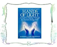 Hands of Light : A Guide to Healing Through the Human Energy Field
