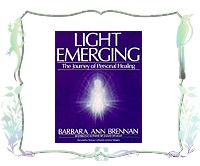 Light Emerging : The Journey of Personal Healing